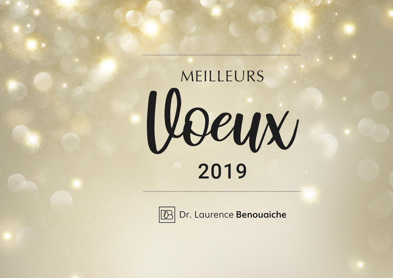 Meilleurs Vœux 2019 - Dr Benouaiche, Paris